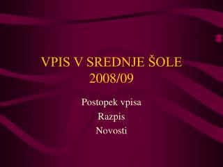 VPIS V SREDNJE ŠOLE 2008/09