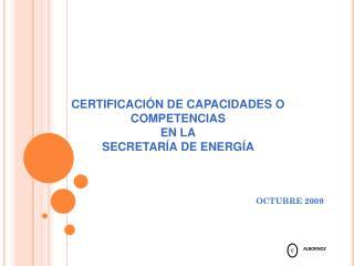 CERTIFICACIÓN DE CAPACIDADES O  COMPETENCIAS EN LA SECRETARÍA DE ENERGÍA