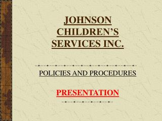 JOHNSON CHILDREN�S SERVICES INC.