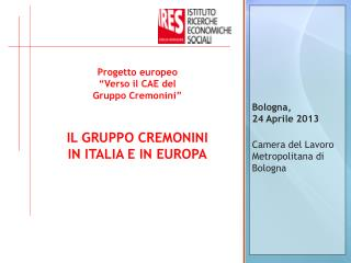 """Progetto europeo """"Verso il CAE del  Gruppo Cremonini"""" IL GRUPPO CREMONINI  IN ITALIA E IN EUROPA"""