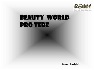 BEAUTY  world Pro tebe