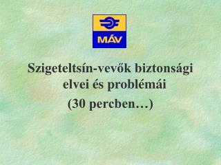 Szigeteltsín-vevők biztonsági elvei és problémái (30 percben…)