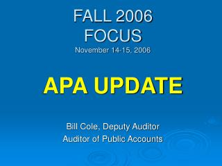 FALL 2006 FOCUS November 14-15, 2006 APA UPDATE