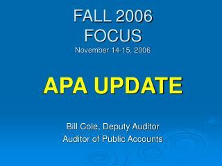 FALL 2006 FOCUS November 14-15, 2006 APA UPDATE