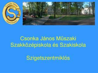 Csonka János Műszaki Szakközépiskola és Szakiskola Szigetszentmiklós