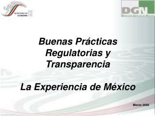 Buenas Pr cticas Regulatorias y Transparencia  La Experiencia de M xico