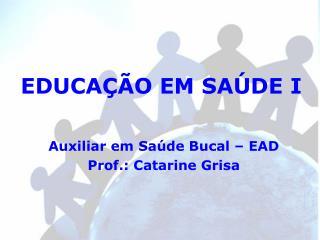 EDUCAÇÃO EM SAÚDE I