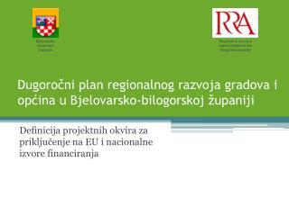 Dugoročni plan regionalnog razvoja gradova i općina u Bjelovarsko-bilogorskoj županiji