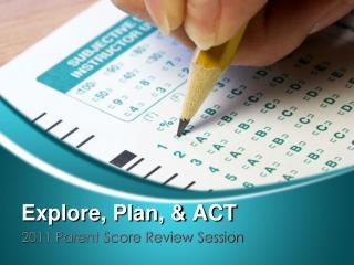 Explore, Plan, & ACT