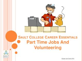 Sault College Career Essentials Part Time Jobs And Volunteering
