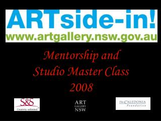 Mentorship and  Studio Master Class 2008
