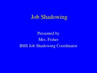 Job Shadowing