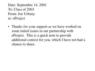 Date: September 14, 2001  To: Class of 2003 From: Joe Urbany  re: eProject