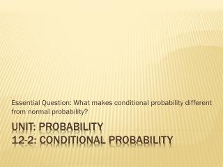Unit: Probability 12-2: Conditional Probability