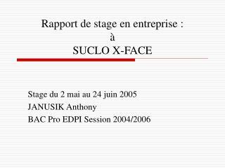 Rapport de stage en entreprise :   SUCLO X-FACE