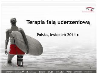 Terapia falą uderzeniową Polska ,  kwiecień  2011  r.