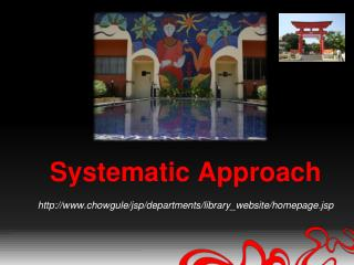 Systematic Approach chowgule/jsp/departments/library_website/homepage.jsp