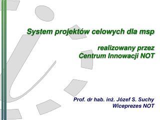 System projektów celowych dla msp realizowany przez Centrum Innowacji NOT