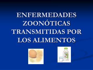 ENFERMEDADES ZOON TICAS TRANSMITIDAS POR LOS ALIMENTOS