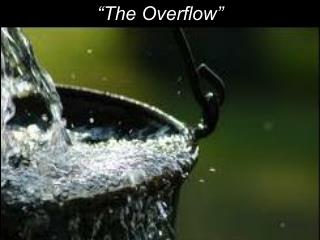 """The Overflow"""