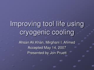 Improving tool life using cryogenic cooling