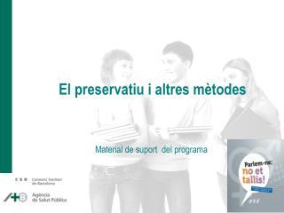 El preservatiu i altres mètodes