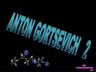 ANTON GORTSEVICH   2