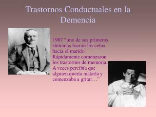 Trastornos Conductuales en la Demencia