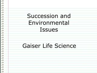 Succession and Environmental Issues
