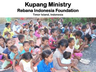 Kupang Ministry Rebana Indonesia Foundation Timor Island, Indonesia