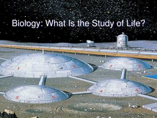 Biology: What Is the Study of Life