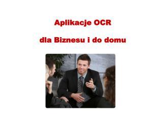 Aplikacje OCR  dla Biznesu i do domu