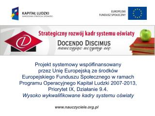 Projekt systemowy współfinansowany  przez Unię Europejską ze środków