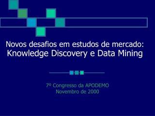 Novos desafios em estudos de mercado: Knowledge Discovery e Data Mining