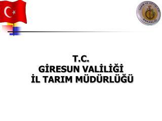 T.C. GİRESUN VALİLİĞİ  İL TARIM MÜDÜRLÜĞÜ
