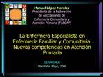 Manuel L pez Morales Presidente de la Federaci n de Asociaciones de Enfermer a Comunitaria y Atenci n Primaria FAECAP