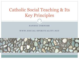 Catholic Social Teaching & Its Key Principles