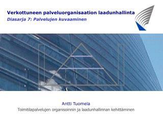 Verkottuneen palveluorganisaation laadunhallinta Diasarja 7: Palvelujen kuvaaminen