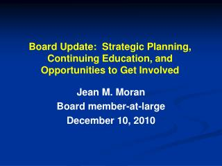 Board Update:  Strategic Planning, Continuing Education, and Opportunities to Get Involved