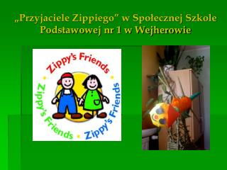 """""""Przyjaciele Zippiego"""" w Społecznej Szkole Podstawowej nr 1 w Wejherowie"""