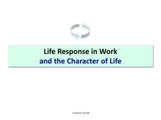 Life Response in Work and the Character of Life