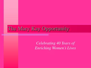 The Mary Kay Opportunity