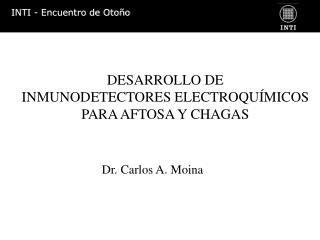 DESARROLLO DE  INMUNODETECTORES ELECTROQU�MICOS  PARA AFTOSA Y CHAGAS