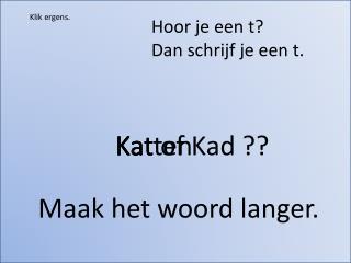 Kat of  Kad  ??