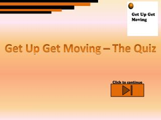 Get Up Get Moving – The Quiz