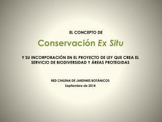 Y SU INCORPORACIÓN EN EL PROYECTO DE LEY QUE CREA EL  SERVICIO DE BIODIVERSIDAD Y ÁREAS PROTEGIDAS