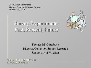 Survey Experiments: Past, Present, Future