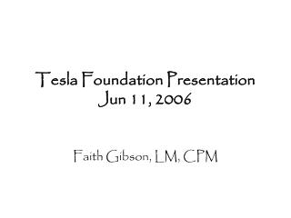 Tesla Foundation Presentation  Jun 11, 2006