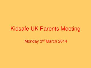 Kidsafe UK Parents Meeting