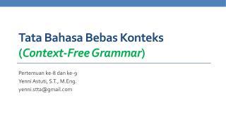 Tata  Bahasa Bebas Konteks ( Context-Free Grammar )